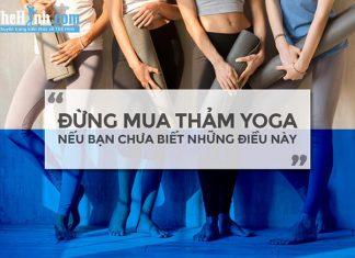 Đừng mua thảm tập yoga nếu bạn không biết những điều này