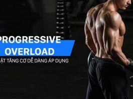 Progressive Overload là gì? Một kỹ thuật tăng cơ bạn cần biết