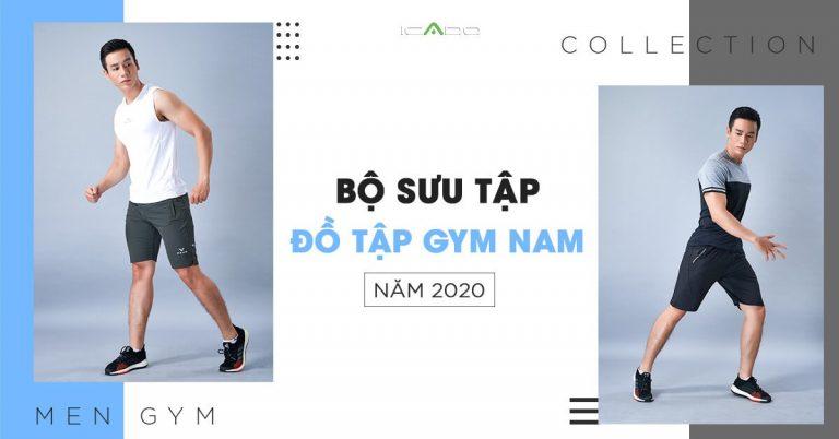 Bộ sưu tập đồ tập gym nam cho năm 2020